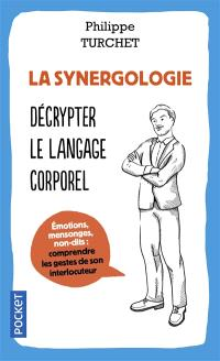 La synergologie : comprendre son interlocuteur à travers sa gestuelle