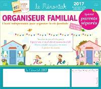 Organiseur familial 2017 : spécial parents séparés : de septembre 2016 à décembre 2017