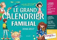 Le grand calendrier familial 2016-2017 : l'outil indispensable pour organiser la vie de toute la famille !