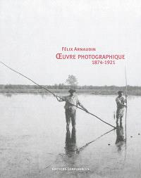 Oeuvre photographique : 1874-1921
