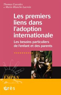 Les premiers liens dans l'adoption internationale : les besoins particuliers de l'enfant et des parents