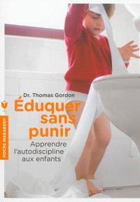Eduquer sans punir : apprendre l'autodiscipline aux enfants