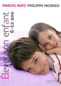 Elever son enfant, 6-12 ans