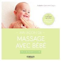 Ma leçon de massage avec bébé : de la naissance à 6 ans