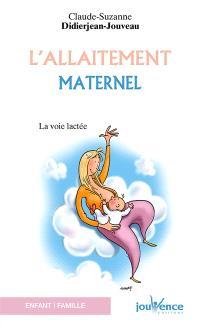 L'allaitement maternel : la voie lactée