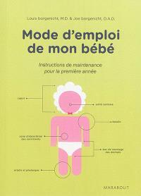 Mode d'emploi de mon bébé : conseils de dépannage et instructions de maintenance pour une 1re année d'utilisation