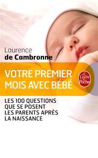 Votre premier mois avec bébé : les 100 questions que se posent les parents après la naissance