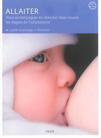 Allaiter : vous accompagner en douceur dans toutes les étapes de l'allaitement