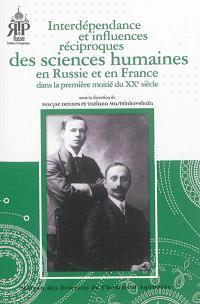 Interdépendance et influences réciproques des sciences humaines en Russie et en France dans la première moitié du XXe siècle