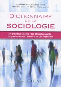Dictionnaire de la sociologie : les principaux concepts, les différents courants, les grands auteurs, les oeuvres les plus importantes