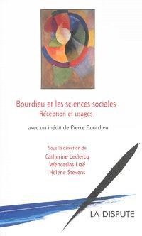 Bourdieu et les sciences sociales : réception et usages