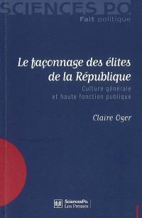 Le façonnage des élites de la République : culture générale et haute fonction publique