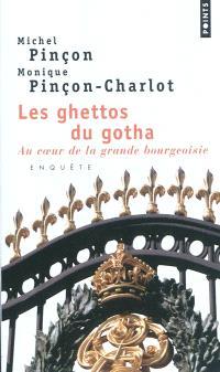 Les ghettos du gotha : au coeur de la grande bourgeoisie
