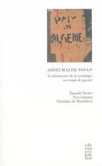 Abdelmalek Sayad : la découverte de la sociologie en temps de guerre
