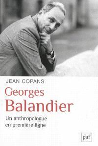 Georges Balandier : un anthropologue en première ligne