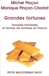 Grandes fortunes : dynasties familiales et formes de richesse en France