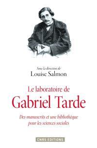 Le laboratoire de Gabriel Tarde : des manuscrits et une bibliothèque pour les sciences sociales