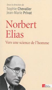 Norbert Elias : vers une science de l'homme