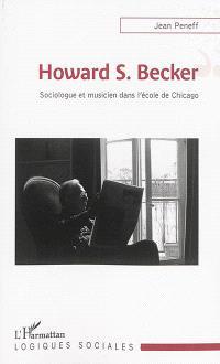 Howard S. Becker : sociologue et musicien dans l'école de Chicago