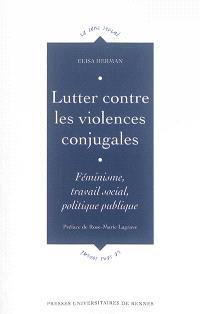 Lutter contre les violences conjugales : féminisme, travail social, politique publique
