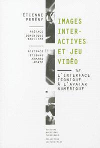 Images interactives et jeu vidéo : de l'interface iconique à l'avatar numérique