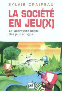 La société en jeu(x) : le laboratoire social des jeux en ligne