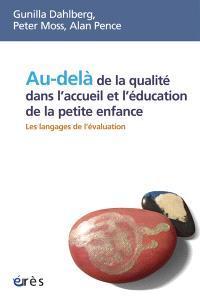 Au-delà de la qualité dans l'accueil et l'éducation de la petite enfance : les langages de l'évaluation