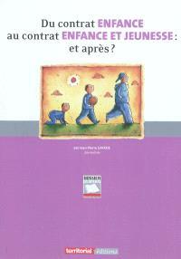 Du contrat enfance au contrat enfance et jeunesse : et après ?