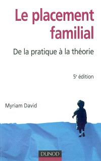 Le placement familial : de la pratique à la théorie