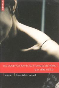 Les violences faites aux femmes en France : une affaire d'Etat