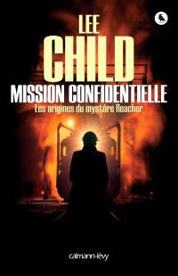 Mission confidentielle : les origines du mystère Reacher