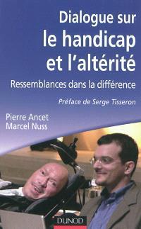 Dialogue sur le handicap et l'altérité : ressemblances dans la différence