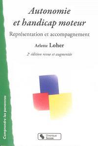 Autonomie et handicap moteur : représentation et accompagnements