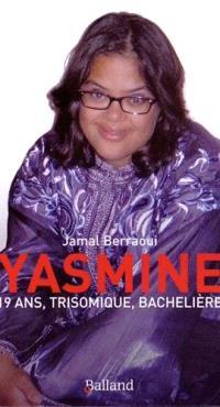 Yasmine : 19 ans, trisomique et bachelière