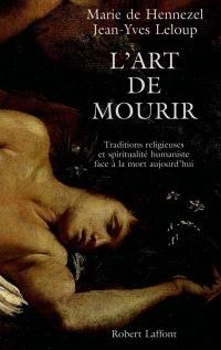 L'art de mourir : traditions religieuses et spiritualité humaniste face à la mort aujourd'hui