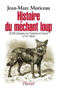 Histoire du méchant loup : la question des attaques sur l'homme en France (XVe-XXe siècle)