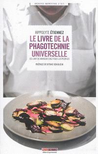 Le livre de la phagotechnie universelle ou L'art de manger chez tous les peuples