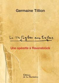 Le Verfügbar aux enfers : une opérette à Ravensbrück