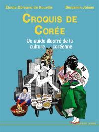 Croquis de Corée : un guide illustré de la culture coréenne d'hier et d'aujourd'hui