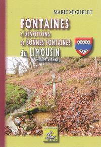 Fontaines à dévotions et bonnes fontaines du Limousin (Haute-Vienne)
