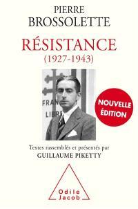 Résistance, 1927-1943