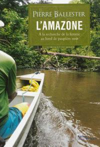 L'Amazone : à la recherche de la femme au bord de paupière noir : récit