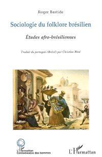 Sociologie du folklore brésilien et études afro-brésiliennes
