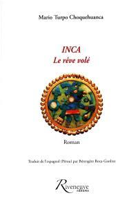 Sur le chemin de l'Inca : un rêve volé