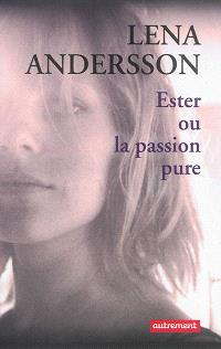 Ester ou La passion pure