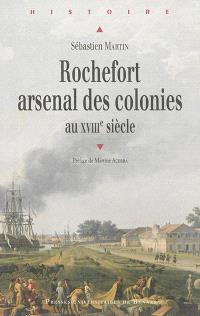 Rochefort, arsenal des colonies : XVIIIe siècle