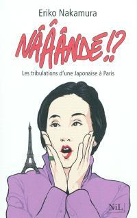 Nââândé !? : les tribulations d'une Japonaise à Paris