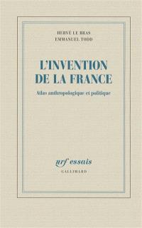 L'invention de la France : atlas anthropologique et politique