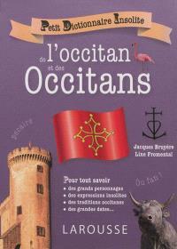 Petit dictionnaire insolite de l'occitan et des Occitans : pour tout savoir des grands personnages, des expressions insolites, des traditions occitanes, des grandes dates...
