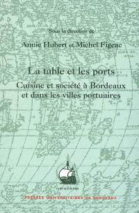 La table et les ports : cuisine et société à Bordeaux et dans les villes portuaires